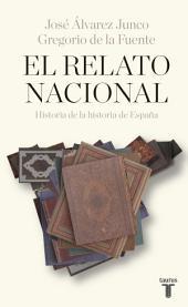 El relato nacional: Historia de la historia de España