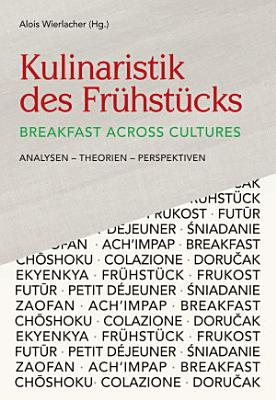 Kulinaristik des Fr  hst  cks   Breakfast Across Cultures PDF