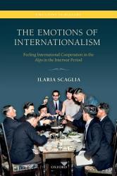The Emotions of Internationalism PDF