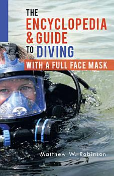 The Encyclopedia   Guide to Diving with a Full Face Mask PDF