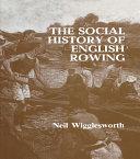 The Social History of English Rowing