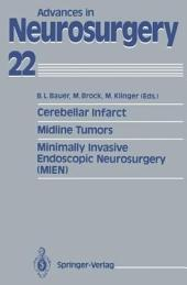 Cerebellar Infarct. Midline Tumors. Minimally Invasive Endoscopic Neurosurgery (MIEN)