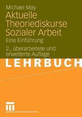 Aktuelle Theoriediskurse Sozialer Arbeit: Eine Einführung, Ausgabe 2