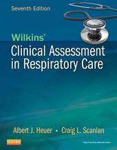 Wilkins' Clinical Assessment in Respiratory Care - E-Book: Edition 7