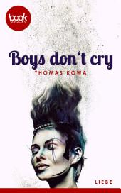 Boys don't cry: booksnacks (Kurzgeschichte, Liebe)