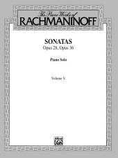 The Piano Works of Rachmaninoff, Volume V: Sonatas, Op. 28, Op. 36: For Advanced Piano