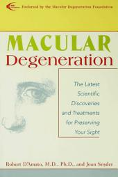 Macular Degeneration: A Comprehensive Guide to Treatment, Breakthroughs and Coping Strategies