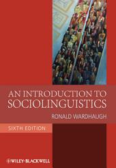 An Introduction to Sociolinguistics: Edition 6