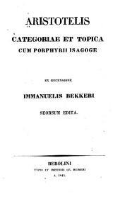 Aristotelis Categoriae et Topica: cum Porphyrii Isagoge