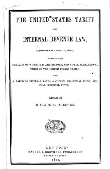 The United States Tariff and Internal Revenue Law   approved June 6  1872  PDF