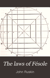 The Laws of Fésole: A Familiar Treatise on the Elementary Principles and Practice of Drawing and Painting : as Determined by the Tuscan Masters : Arranged for the Use of Schools