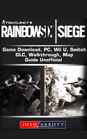 Tom Clancy   s Rainbow 6 Siege Gameplay  Tips  Cheats  Guide Unofficial PDF
