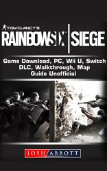 Tom Clancy S Rainbow 6 Siege Gameplay Tips Cheats Guide Unofficial Book PDF