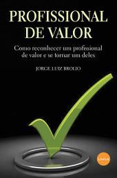 PROFISSIONAL DE VALOR