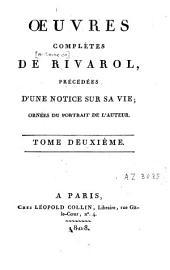 Oeuvres complètes de Rivarol: précédées d'une notice sur sa vie... : Le petit almanach de nos grands hommes pour l'année 1788, suivi d'un grand nombre de pièces inédites, Volume2
