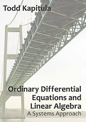 Ordinary Differential Equations And Linear Algebra A Systems Approach PDF