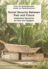 Social Security Between Past and Future: Ambonese Networks of Care and Support