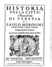 Historia della citta e republica di Venetia distinta in libri 28