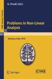 Problems in Non-Linear Analysis: Lectures given at a Summer School of the Centro Internazionale Matematico Estivo (C.I.M.E.) held in Varenna (Como), Italy, August 20-29, 1970