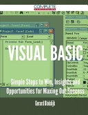 Visual Basic - Simple Steps to Win, Insights and Opportunities for Maxing Out Success