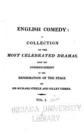 English Comedy: The provoked husband, by J. Vanbrugh and C. Cibber. The jealous wife, by G. Colman. The West Indian, by R. Cumberland
