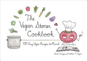 The Vegan Stoner Cookbook
