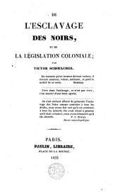De l'esclavage des noirs et de la législation coloniale