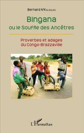 Bingana ou le Souffle des Ancêtres: Proverbes et adages du Congo-Brazzaville