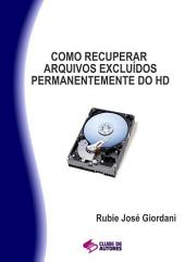 Como Recuperar Arquivos Excluídos Permanentemente Do Hd