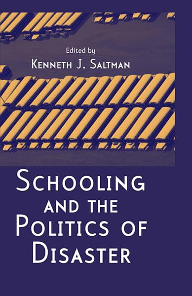 Download Schooling and the Politics of Disaster Book