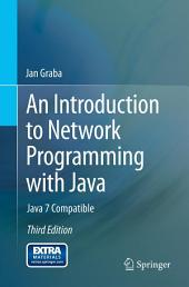 An Introduction to Network Programming with Java: Java 7 Compatible, Edition 3