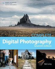 Complete Digital Photography  Seventh Edition PDF