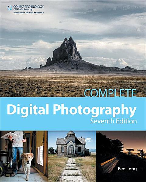 Complete Digital Photography Seventh Edition