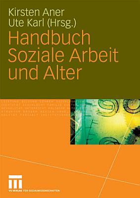 Handbuch Soziale Arbeit und Alter PDF