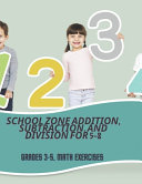 School Zone Addition, Subtraction, and Division for 5-8