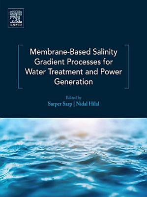 Membrane-Based Salinity Gradient Processes for Water Treatment and Power Generation