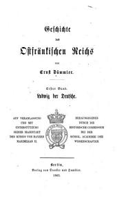Geschichte des ostfränkischen Reichs: Band 1,Teil 1