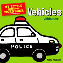 My Little Bilingual Word Book: Vehicles