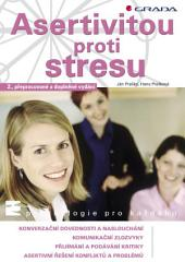 Asertivitou proti stresu: 2., přepracované a doplněné vydání