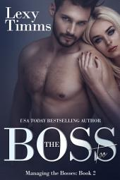 The Boss Too: Hot Billionaire Romance