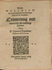 Welche Religion die elteste sey, unter der Euangelischen und der Bepstischen: Erinnerung und untrericht[!] für einfeltige Christen