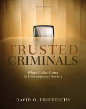 Trusted Criminals: White Collar Crime In Contemporary Society: Edition 4