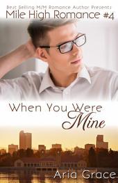 When You Were Mine (Mile High Romance #4)