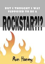 But I Thought I Was Supposed to be a Rock Star ?!?