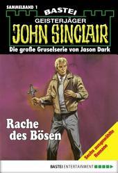John Sinclair - Sammelband 1: Rache des Bösen