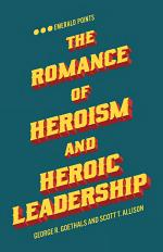 The Romance of Heroism and Heroic Leadership
