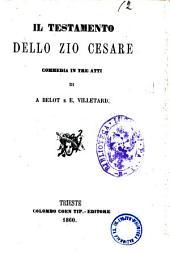 Il testamento dello zio Cesare commedia in tre atti di A. Belot e E. Villetard