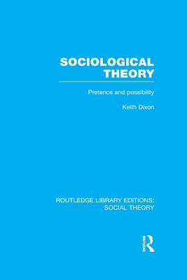 Sociological Theory  RLE Social Theory  PDF