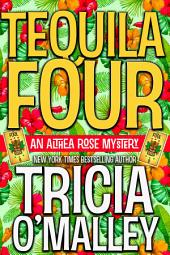 Tequila Four: An Althea Rose Mystery