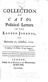 A Collection of Cato's Political Letters in The London Journal, to December 17, Inclusive, 1720: Volume 1